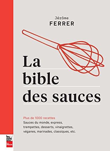 La Bible des Sauces : Plus de 1000 Recettes par Ferrer Jerome