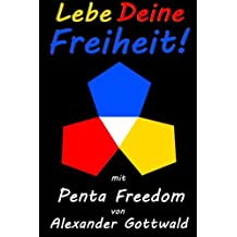 Lebe Deine Freiheit!: mit Penta Freedom