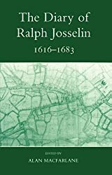 The Diary of Ralph Josselin, 1616-1683 (Records of Social and Economic History (New Series))
