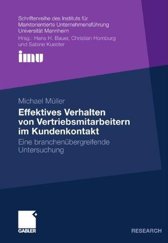 Effektives Verhalten von Vertriebsmitarbeitern im Kundenkontakt: Eine branchen????bergreifende Untersuchung (Schriftenreihe des Instituts f????r ... (IMU), Universit????t Mannheim) (German Edition) by Michael M????ller (2010-02-11)