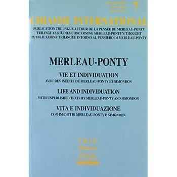 Vie Et Individuation / Life and Individuation / Vita e Individuazione: Avec Des Inedits De Merleau-ponty Et Simondon Life and Individuation. With ... Con Inediti Di Merleau-ponty E Simondon