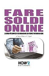 FARE SOLDI ONLINE: La guida più completa per guadagnare su internet partendo da zero (anche senza avere un sito!)