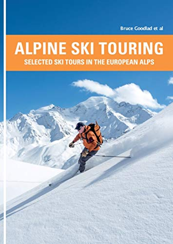 Alpine Ski Touring: Selected Ski Tours in the European Alps por Bruce Goodlad