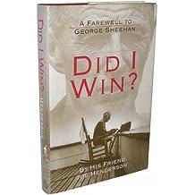 Did I Win?: A Farewell to George Sheehan by Joe Henderson (1994-10-01)