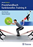 Praxishandbuch funktionelles Training II: Sling-Trainer, Slackline, Sprossenwand, Bewegungsbad und Übungen mit Körpergewicht (German Edition)