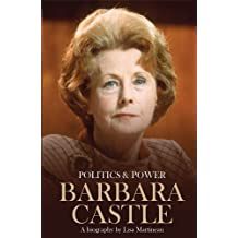 Politics & Power: Barbara Castle: A Biography by Martineau, Lisa (June 9, 2011) Paperback