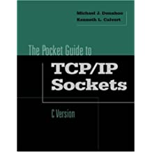 Pocket Guide to TCP/IP Socket Programming in C (Morgan Kaufmann Series in Networking) by Michael J. Donahoo (2000-08-21)