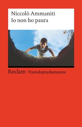 Io non ho paura: Italienischer Text mit deutschen Worterklärungen. B1-B2 (GER) (Reclams Universal-Bibliothek)