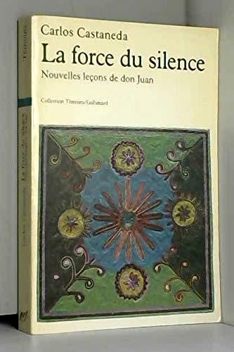 La Force Du Silence Nouvelles Leçons De Don Juan