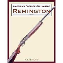 America's Premier Gunmakers: Remington