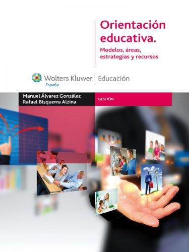 Orientación educativa: Modelos, áreas, estrategias y recursos (Gestión) por Manuel Álvarez González
