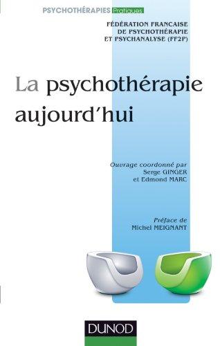 La psychothérapie aujourd'hui - 2e éd.