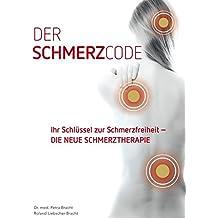 """Liebscher & Bracht Taschenbuch """"Der Schmerzcode - Ihr Schlüssel zur Schmerzfreiheit - DIE NEUE SCHMERZTHERAPIE"""" Gesundheit ohne Medikamente ... (Schmerzen wegdenken, lindern & verstehen)"""