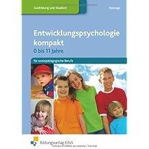 Entwicklungspsychologie kompakt 0-11 Jahre - für sozialpädagogische Berufe. Lehr-/Fachbuch von Adalbert Metzinger (2011) Broschiert