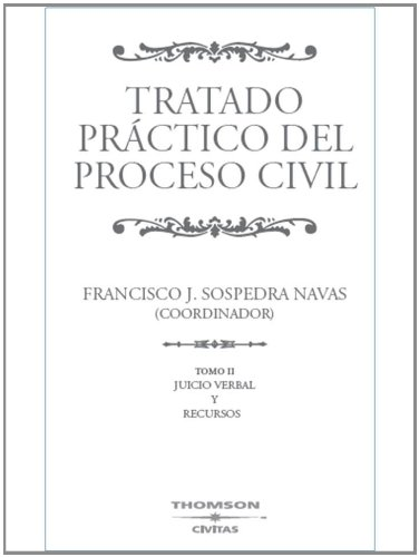 Tratado Práctico del Proceso Civil (5 Tomos) ; NOTA: el Precio incluye los 5 Tomos: Tratado Práctico del Proceso Civil. Tomo II - Tomo II - El y Revisión de Sentencias: 2 (Nuevos Clásicos) por María Luisa Pérez Borrat