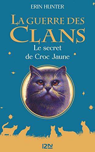 La guerre des clans - Le secret de Croc Jaune (Grands Formats) par Erin HUNTER