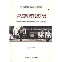 It's only rock'n'roll et autres bricoles