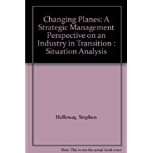 Changing Planes: A Strategic Management Perspective on an Industry in Transition : Situation Analysis