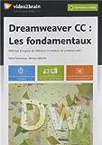 Dreamweaver cc : les fondamentaux. Maîtrisez le logiciel de référence web ! Plus de 10h de formation vidéo - 113 vidéos