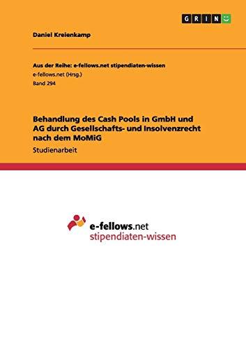 Behandlung des Cash Pools in GmbH und AG durch Gesellschafts- und Insolvenzrecht nach dem MoMiG