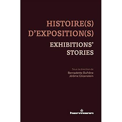Histoire(s) d'exposition(s): Exhibitions' stories