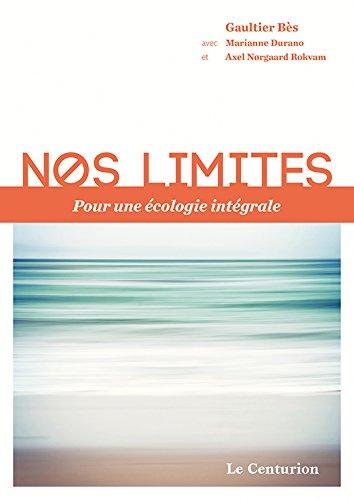 Nos limites pour une écologie intégrale