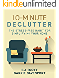 10-Minute Declutter: The Stress-Free Habit for Simplifying Your Home (English Edition)