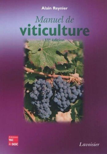 Manuel de viticulture : Guide technique du viticulteur par Alain Reynier