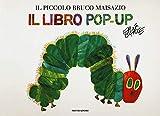 Il piccolo bruco Maisazio. Libro pop-up
