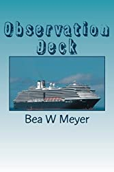 Observation Deck: A Journey to the Panama Canal by Bea W Meyer (2014-04-15)