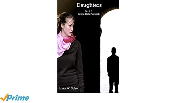 Daughters Book 2: Emma Gets Payback
