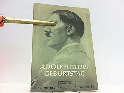 Die Jungenschaft. Ausgabe A. 19. April 1939 Folge 14 - Adolf Hitlers Geburtstag.