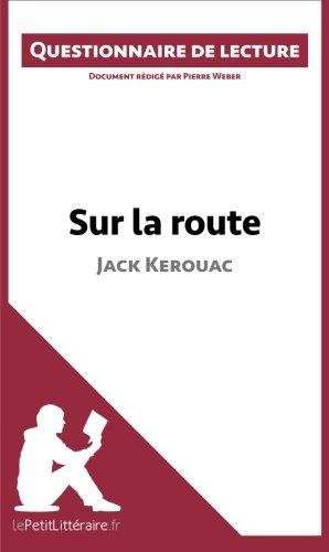 Sur la route de Jack Kerouac: Questionnaire de lecture par Pierre Weber