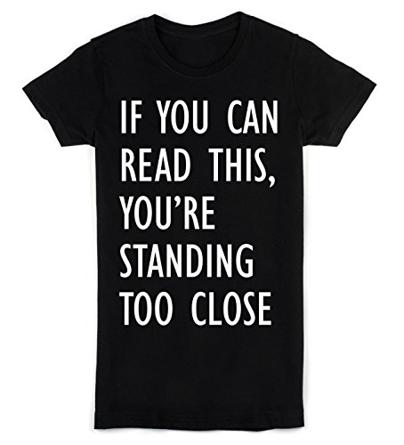 idcommerce If You Can Read This, You're Standing Too Close Women's Frauen T-Shirt XX-Large