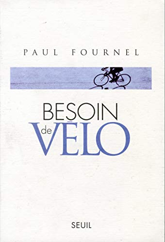 Besoin de vélo par Paul Fournel