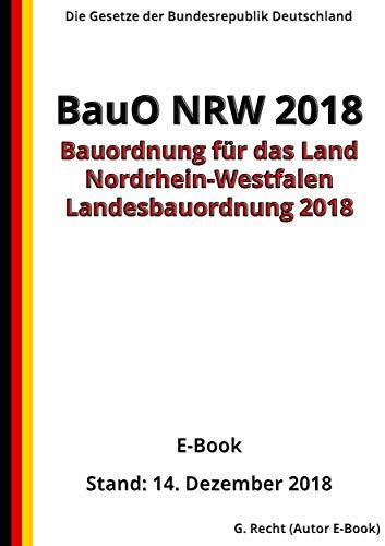 Bauordnung für das Land Nordrhein-Westfalen – (Landesbauordnung 2018 – BauO NRW 2018)