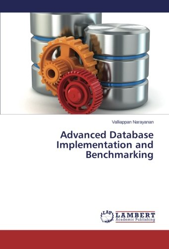 Advanced Database Implementation and Benchmarking