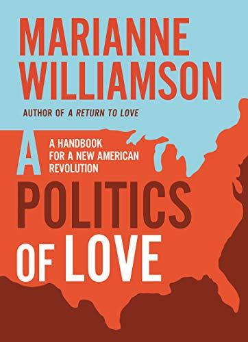 A Politics of Love: A Handbook for a New American Revolution (English Edition)