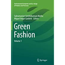 Green Fashion: Volume 1 (Environmental Footprints and Eco-Design of Products and Proc)