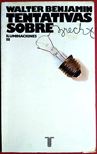 Tentativas sobre brecht : (iluminaciones III) por Walter Benjamin