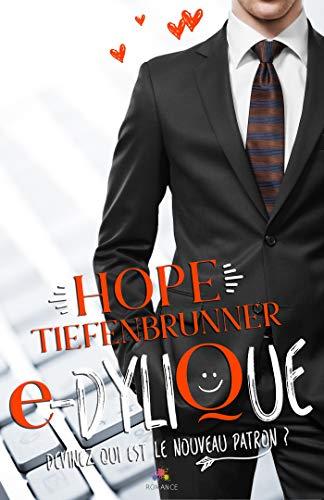 e-Dylique (Romance) par [Tiefenbrunner, Hope]