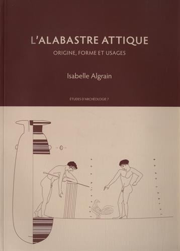 L'alabastre attique : Origine, forme et usages