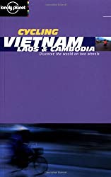 Vietnam, Laos and Cambodia (Lonely Planet Cycling Guides)