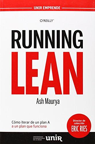 Descargar Libro Running Lean: Cómo iterar de un plan A a un plan que funciona (UNIR Emprende) de Ash Maurya