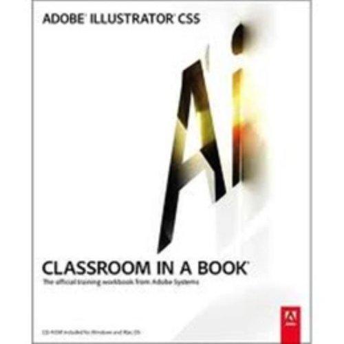 Adobe Illustrator CS5 Classroom in a Book (Classroom in a Book (Adobe))