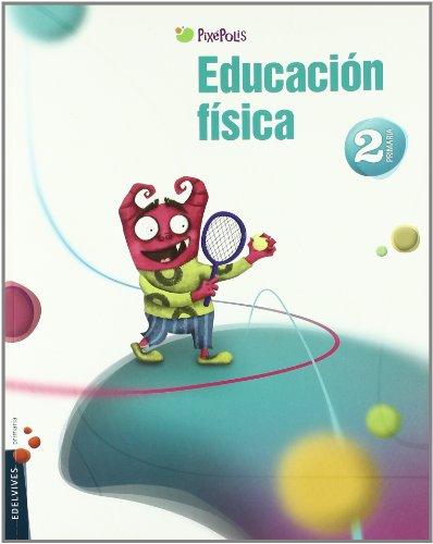 Educacion Fisica 2º Primaria (Pixépolis) - 9788426380005