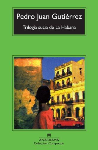 Trilogía sucia de La Habana (Compactos nº 587) por Pedro Juan Gutiérrez