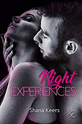 NIGHT EXPERIENCES par Shana Keers