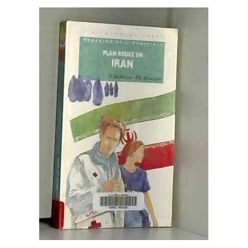 Médecins de l'impossible, Tome 4 : Plan rouge en Iran