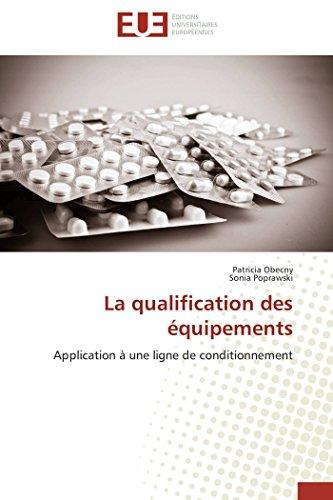 La qualification des équipements: Application à une ligne de conditionnement